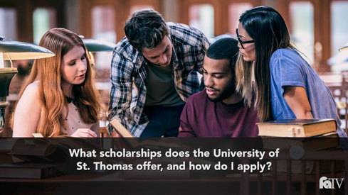 What scholarships does the University of St. Thomas offer and how do I apply?