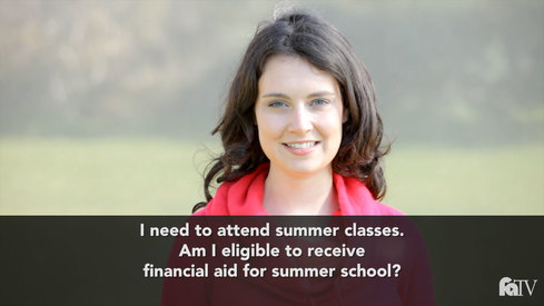 I need to attend summer classes, am I eligible to receive financial aid for summer school?