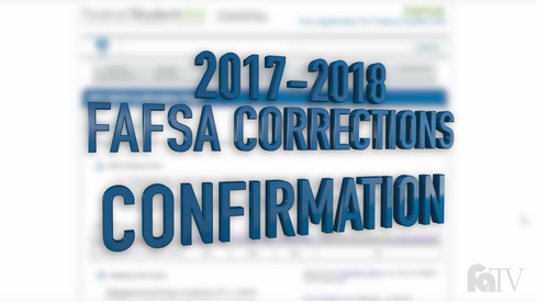 2017-2018 FAFSA Corrections - Confirmation