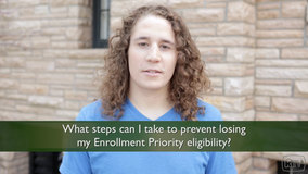 Thumbnail of What steps can I take to prevent losing my Enrollment Priority eligibility?