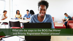 Thumbnail of What are the steps to the BOG Fee Waiver and Priority Registration Petition process?