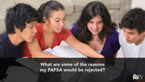 What are some of the reasons my FAFSA would be rejected?
