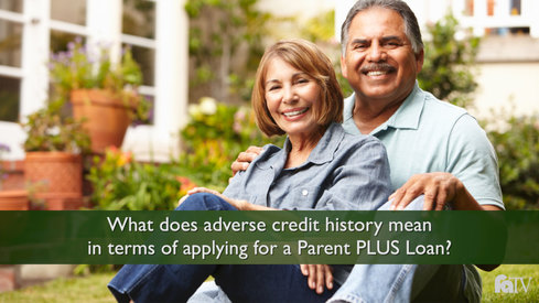 What does adverse credit history mean in terms of applying for a Parent PLUS Loan?