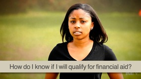Thumbnail of How do I know if I will qualify for financial aid?