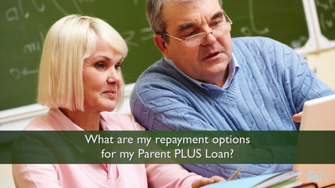 What are my repayment options for my Parent PLUS loan?
