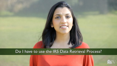 Do I have to use the IRS Data Retrieval Process?