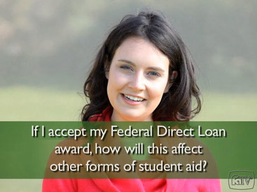 If I accept my federal loan award, how will this affect other forms of student aid?