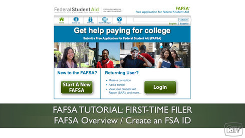FAFSA Overview / Create an FSA ID: First Time FAFSA Tutorial