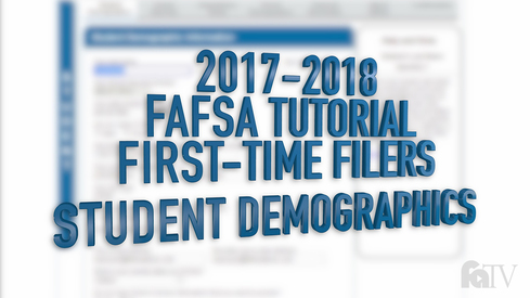 2017-2018 FAFSA Tutorial First-Time Filers - Student Demographics