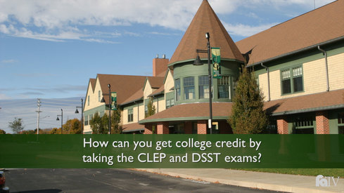 How can you get college credit by taking the CLEP and DSST exams?
