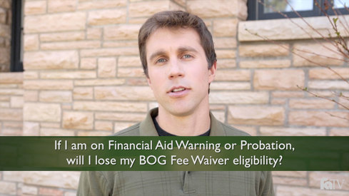 If I am on Financial Aid Warning or Probation, will I lose my BOG Fee Waiver eligibility?