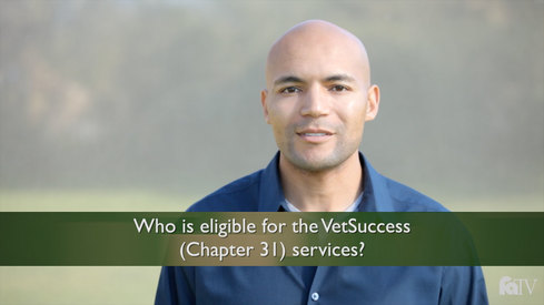 Who is eligible for the VetSuccess (Chapter 31) services?