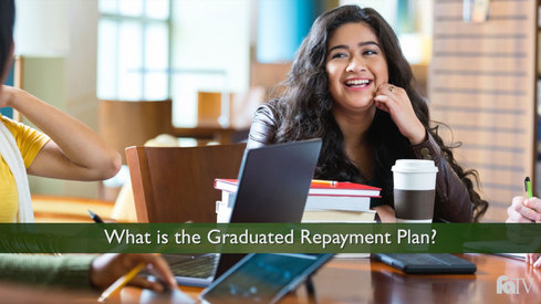 What is the Graduated Repayment Plan?