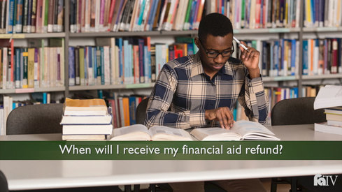 When will I receive my financial aid refund?
