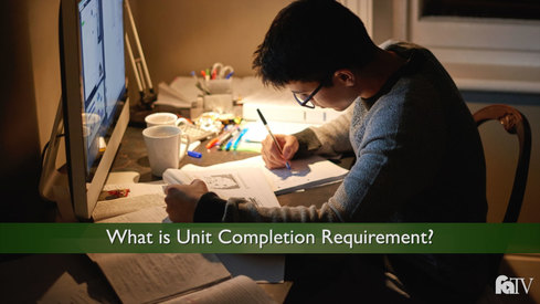 What is Unit Completion Requirement?