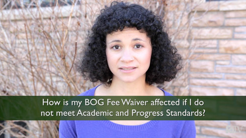 How is my BOG Fee Waiver affected if I do not meet Academic and Progress Standards?