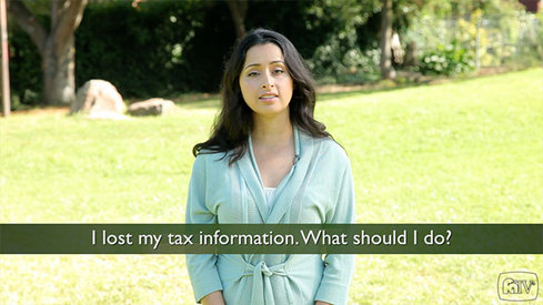 I lost my tax information. What should I do?