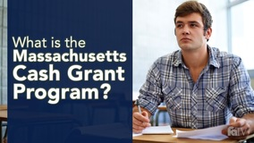Thumbnail of What is the Massachusetts Cash Grant Program?