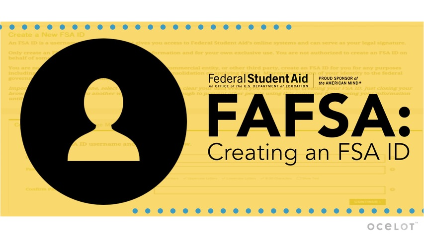 Trending Video FAFSA®: Creating an FSA ID