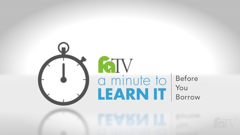 A Minute to Learn It – Before You Borrow