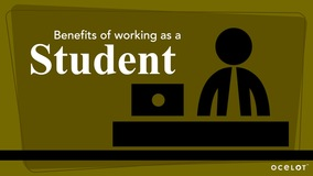 Thumbnail of Benefits to Working as a Student