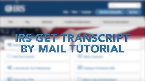 IRS Get Transcript by Mail Tutorial