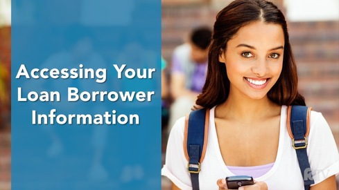 Accessing Your Loan Borrower Information
