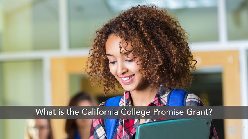 Trending Video What is the California College Promise Grant?