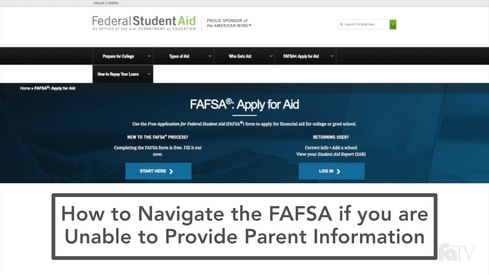 How to Navigate the FAFSA if you are Unable to Provide Parent Information