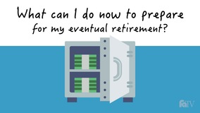 Thumbnail of What can I do now to prepare for my eventual retirement?