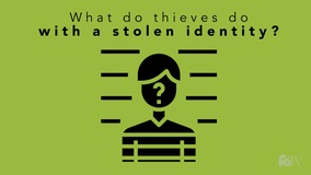 Thumbnail of What do thieves do with a stolen identity?