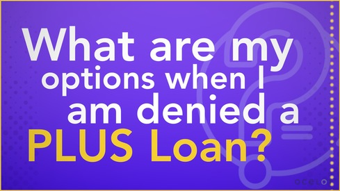 What are my options when I am denied a PLUS Loan?