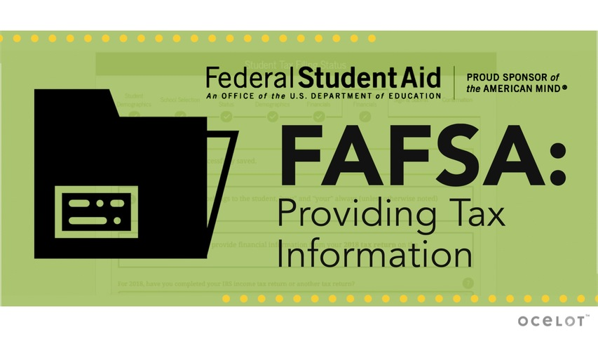 Trending Video FAFSA®: Providing Tax Information