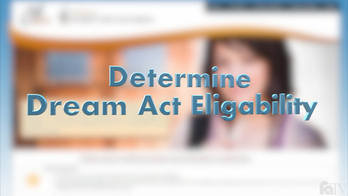 2018-19 California Dream Act Application Tutorial - First Time Filer - Determine Dream Act Eligibility