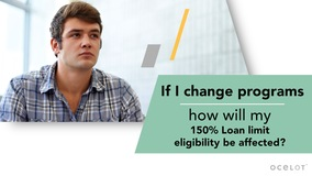 Thumbnail of If I change programs, how will my 150% Loan limit eligibility be affected?