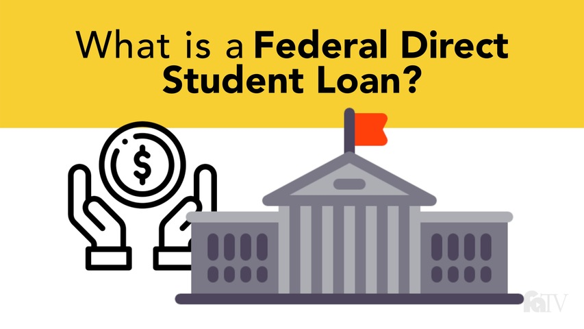 Trending Video What is a Federal Direct Student Loan?