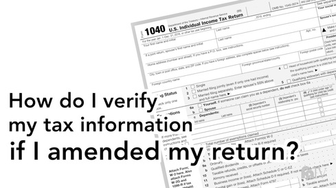 How do I verify my tax information if I amended my return?