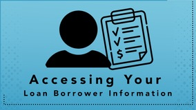 Thumbnail of Accessing Your Loan Borrower Information