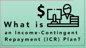 Thumbnail of What is an Income-Contingent Repayment (ICR) Plan?