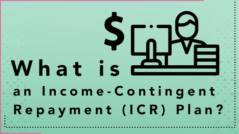 What is an Income-Contingent Repayment (ICR) Plan?