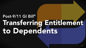 Thumbnail of Post-9/11 GI Bill ® - Transferring Entitlement to Dependents