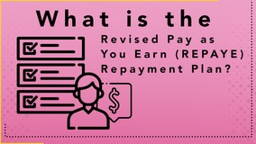 Thumbnail of What is the Revised Pay as You Earn (REPAYE) Repayment Plan?