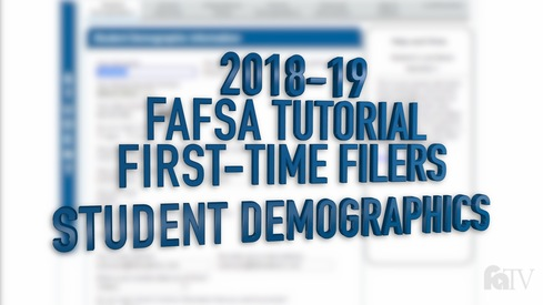 2018-19 FAFSA Tutorial First-Time Filers - Student Demographics