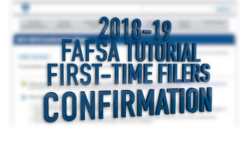 2018-19 FAFSA Tutorial First-Time Filers - Confirmation