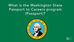 Thumbnail of What is the Washington State Passport to Careers program (Passport)?
