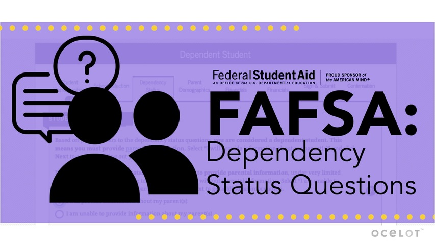 Trending Video FAFSA®: Dependency Status Questions