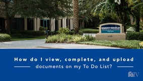 Thumbnail of How do I view, complete, and upload documents on my To Do List?