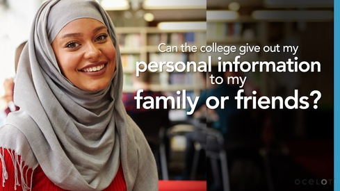 Can the college give out my personal information to my family or friends?