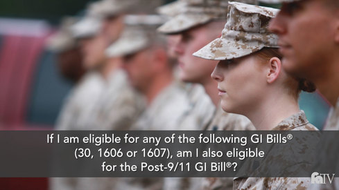 If I am eligible for any of the following GI Bills (30, 1606 or 1607) am I also eligible for the Post 9/11 GI Bill ® ?