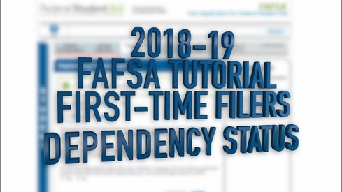 2018-19 FAFSA Tutorial First-Time Filers - Dependency Status